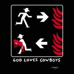 Funny illlustration idea for the label God Loves Cowboys